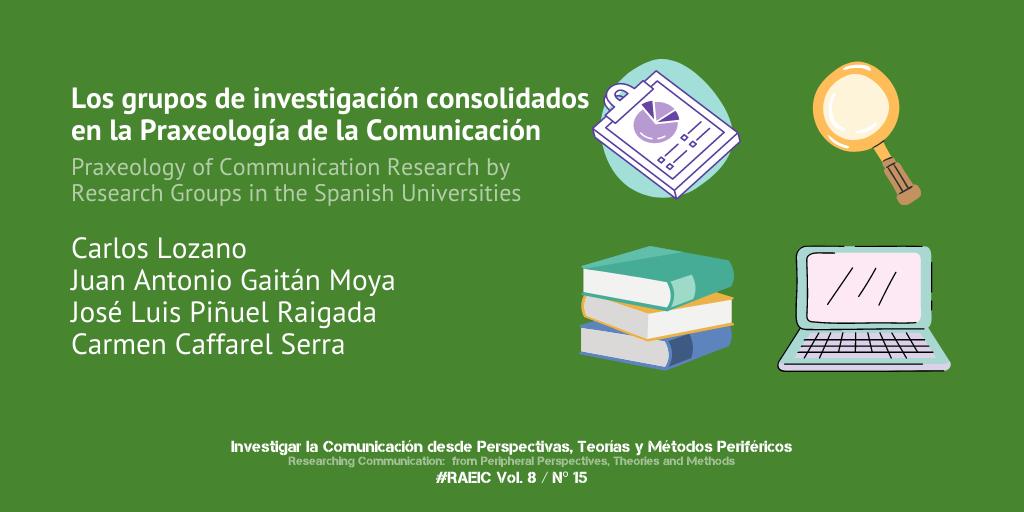 Los grupos de investigación consolidados en la praxeología de la Comunicación