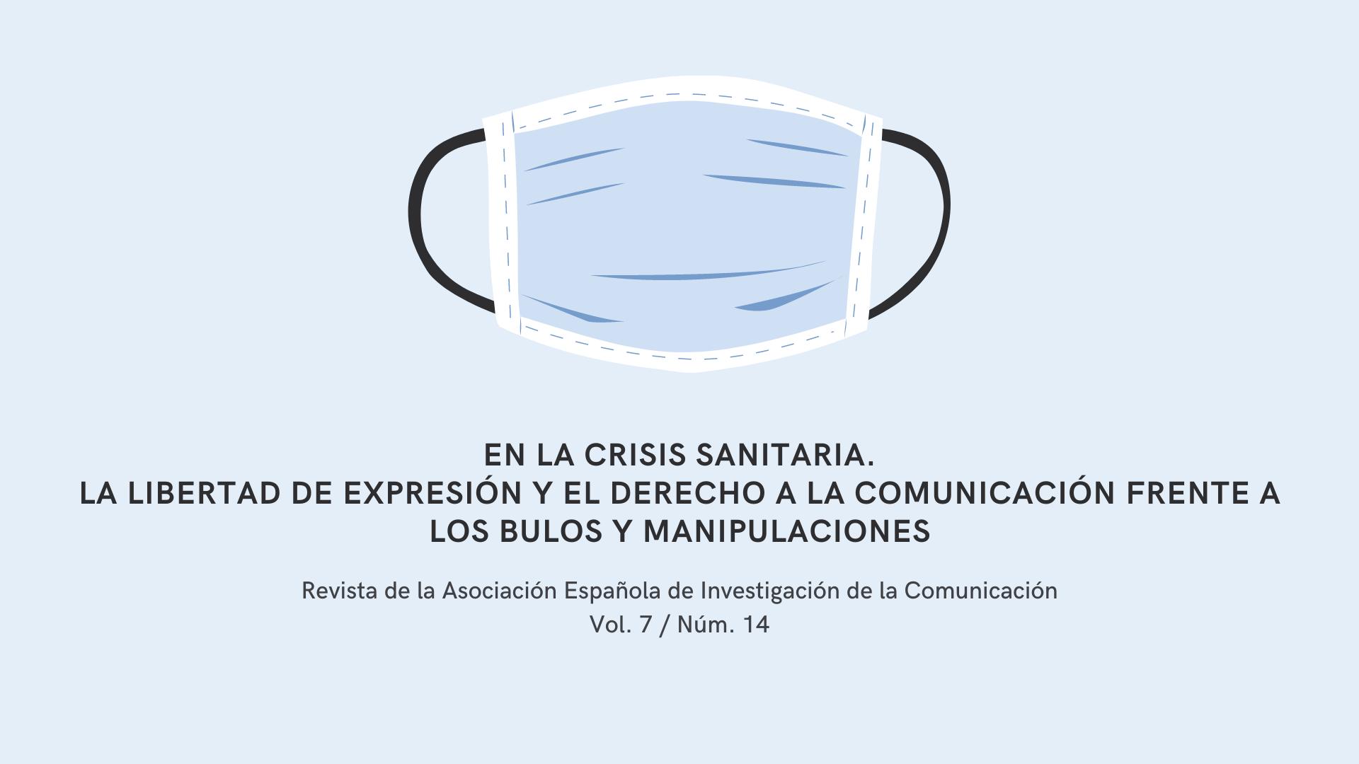 En la crisis sanitaria. La libertad de expresión y el derecho a la comunicación frente a los bulos y manipulaciones